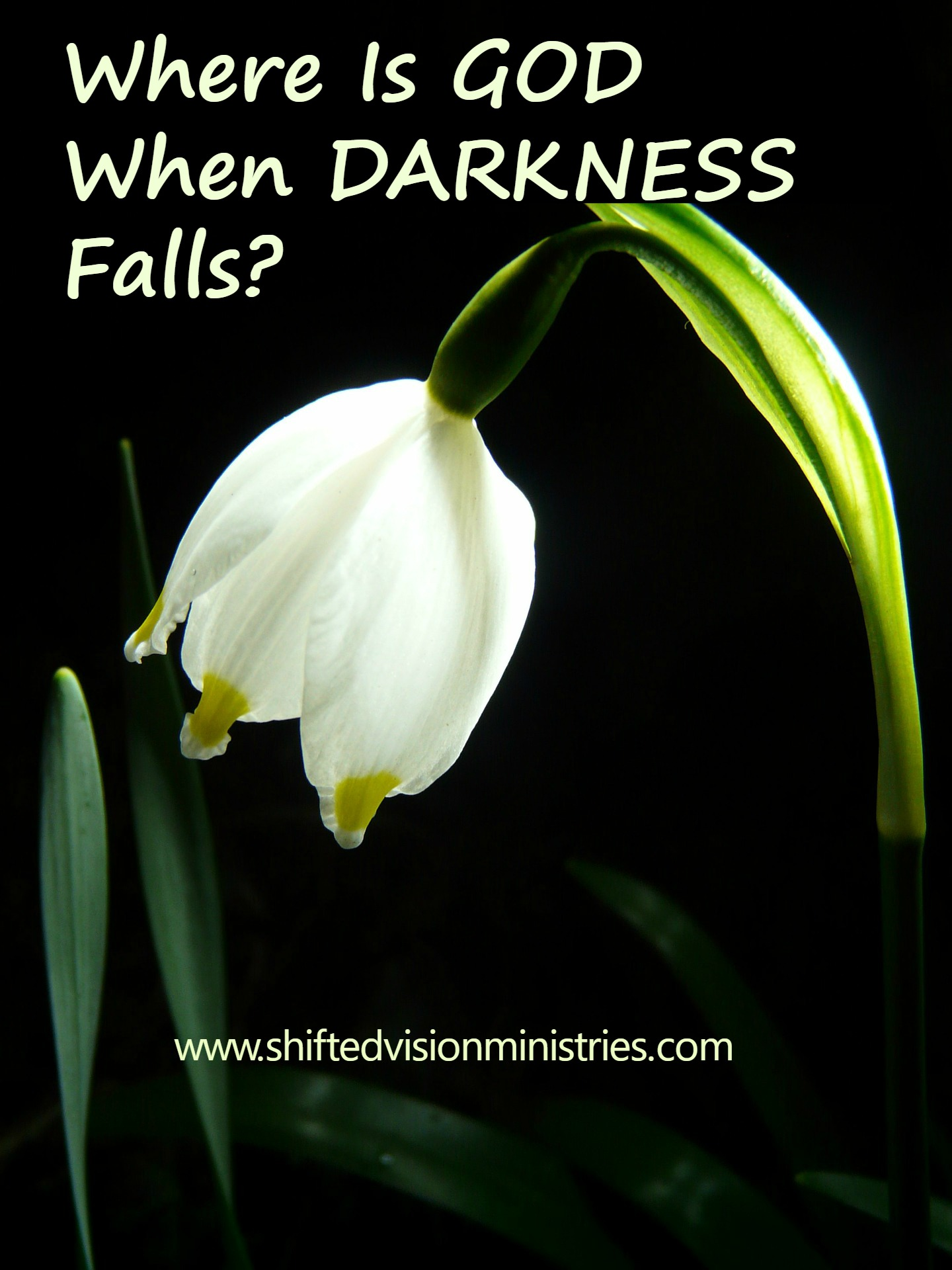 Where is God when Darkness Falls?